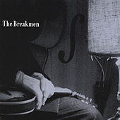 Play & Download The Breakmen by The Breakmen | Napster