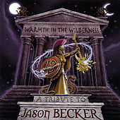 Warmth In The Wilderness - A Tribte To Jason Becker by Various Artists
