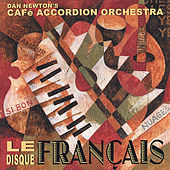 Play & Download Le Disque Francais by Cafe Accordion Orchestra | Napster