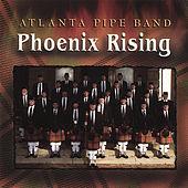 Play & Download Phoenix Rising by Atlanta Pipe Band | Napster