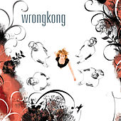Play & Download Wrongkong by Wrong Kong | Napster