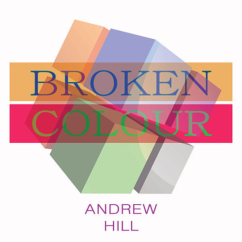 Broken Colour von Andrew Hill