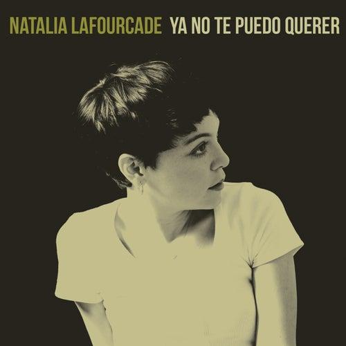 Ya No Te Puedo Querer by Natalia Lafourcade