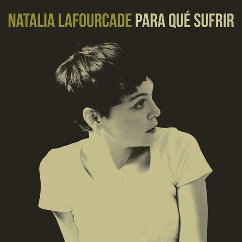 Play & Download Para Qué Sufrir by Natalia Lafourcade | Napster