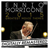 Play & Download Ennio Morricone 2015: Greatest Movie Themes by Ennio Morricone | Napster