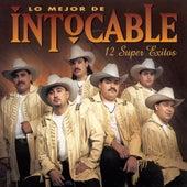 Play & Download Lo Mejor De Intocable, 12 Super Exitos by Intocable | Napster