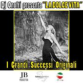 Play & Download DJ Onofri presenta La Dolce Vita Compilation (I grandi successi originali) by Various Artists | Napster