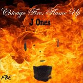 Play & Download Chicago Fire: Flame Up by JONES | Napster