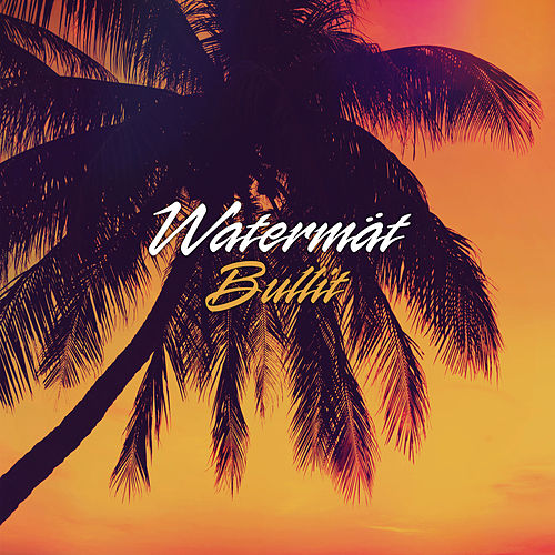 Play & Download Bullit by Watermät | Napster