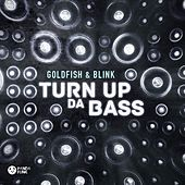 Play & Download Turn Up Da Bass by Goldfish | Napster