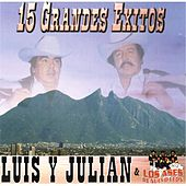 15 Grandes Exitos by Luis Y Julian