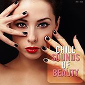 Play & Download Chill Sounds of Beauty by Various Artists | Napster