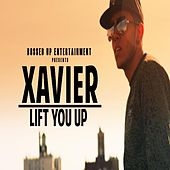 Lift You Up by Xavier