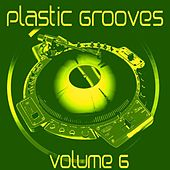 Play & Download Plastic Grooves, Vol. 6 by Various Artists | Napster