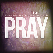 Play & Download Pray by The Brooklyn Tabernacle Choir | Napster