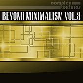Play & Download Beyond Minimalism, Vol. 8 by Various Artists | Napster