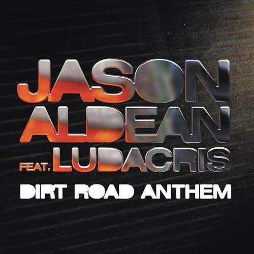 Dirt Road Anthem Remix by Jason Aldean