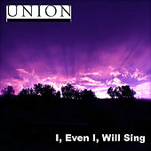 I, Even I, Will Sing by Various Artists
