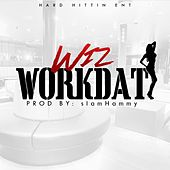 Play & Download Work Dat by Wiz | Napster