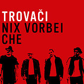 Play & Download Nix vorbei / Che by Trovaci | Napster