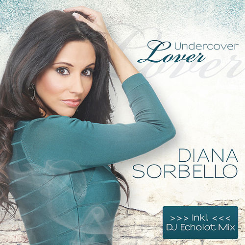 Undercover Lover by DIANA SORBELLO