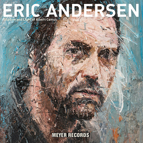 Play & Download Shadow and Light of Albert Camus by Eric Andersen | Napster
