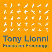 Focus On : Freerange  Tony Lionni by Various Artists