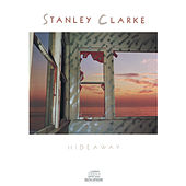 Play & Download Hideaway by Stanley Clarke | Napster