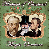 Play & Download Masters of Classics. Magic Overture by Orquesta Lírica Bellaterra | Napster