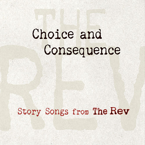 Play & Download Choice and Consequence by The Rev | Napster
