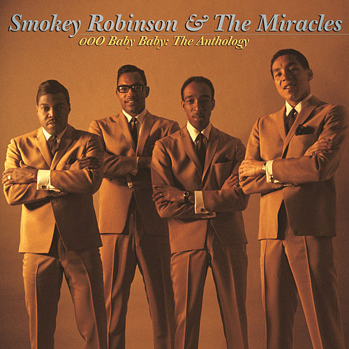 Ooo Baby Baby: The Anthlogy by The Miracles