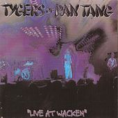 Play & Download Live At Wacken by Tygers of Pan Tang | Napster