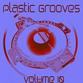 Plastic Grooves, Vol. 10 by Various Artists