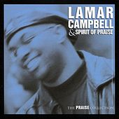 Play & Download The Praise Collection by Lamar Campbell | Napster