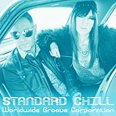 Play & Download Standard Chill by Worldwide Groove Corporation | Napster