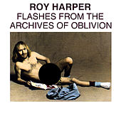 Play & Download Flashes From The Archives Of Oblivion by Roy Harper | Napster