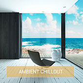 Play & Download Ambient Chillout by Various Artists | Napster