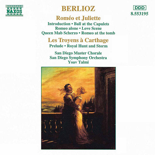 Play & Download Romeo et Juliette/Les Troyens a Carthage by Hector Berlioz | Napster