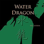Play & Download Water Dragon by Bill Leyden (Memo) | Napster