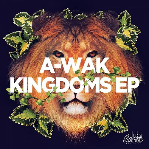 Play & Download Kingdoms EP by A-Wak | Napster