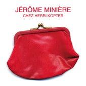Play & Download Chez Herri Kopter by Jérôme Minière | Napster