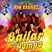 Play & Download A Bailar el Pompo by El Super Show De Los Vaskez | Napster