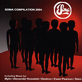 Soma Compilation 2004 by Various Artists