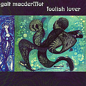 Foolish Lover by Galt MacDermot
