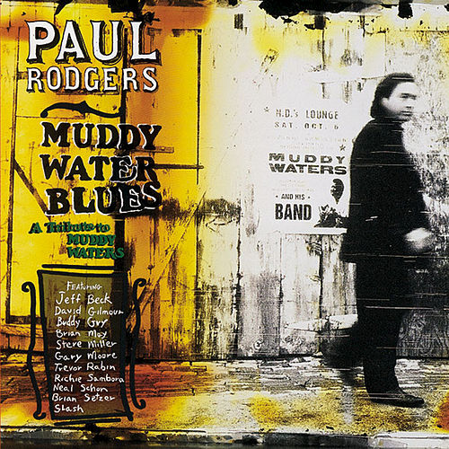 Muddy Water Blues: A Tribute to Muddy Waters by Paul Rodgers