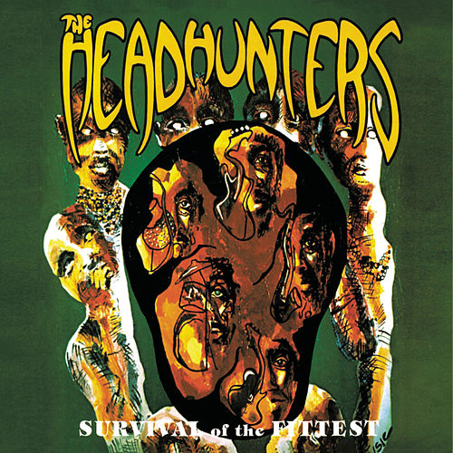 Play & Download Survival of the Fittest by The Headhunters | Napster