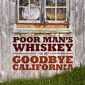 Play & Download Goodbye California by Poor Man's Whiskey | Napster