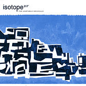 Play & Download The Unstable Molecule by Isotope 217 | Napster