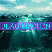 Play & Download Blau machen, Vol. 4 by Various Artists | Napster