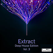Play & Download Extract - Deep House Edition, Vol. 3 by Various Artists | Napster